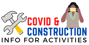 Covid & Construction Info for Activities